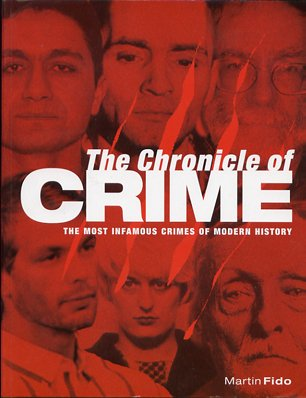 9780681472150: The Chronicle of Crime: The Most Infamous Crimes of Modern History