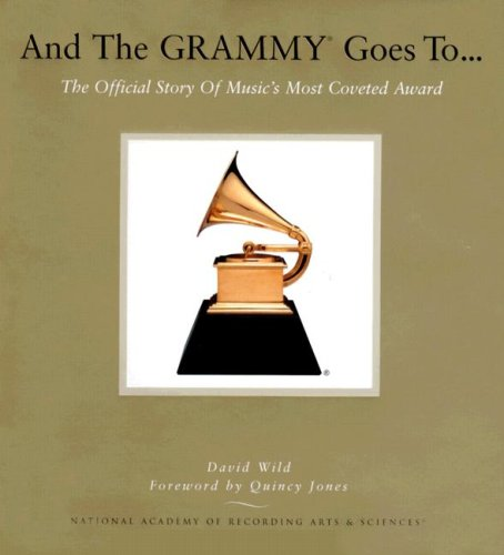 9780681497399: And the Grammy Goes To...: The Official Story of Music's Most Coveted Award [With DVD]