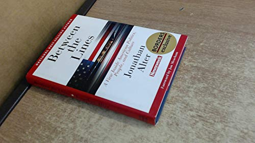 Between the Lines; A View Inside American Politics, People, and Culture: ALTER, Jonathan