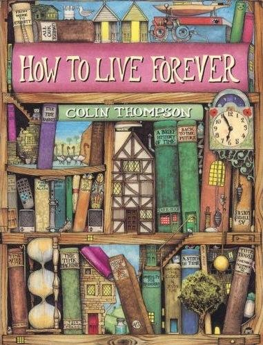 9780681497573: How to Live Forever