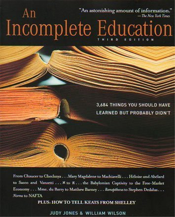 9780681532489: An Incomplete Education Third Edition [Paperback] by Jones, Judy