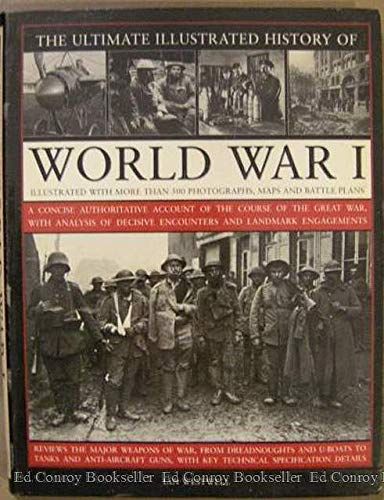 9780681541344: The Ultimate Illustrated History of World War I