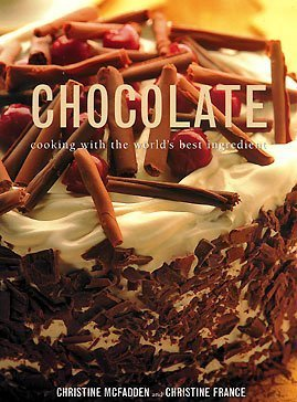 9780681602250: Chocolate: Cooking with the World's Best Ingredient by Christine France (2004-05-03)