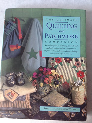 The Ultimate Quilting and Patchwork Companion: Isabel & Watson, Jenny Stanley