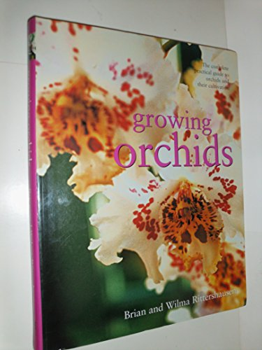 9780681603721: Growing Orchids: The Complete Practical Guide to Orchids and Their Cultivation