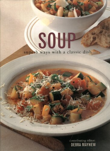 Soup: Superb Ways With a Classic Dish