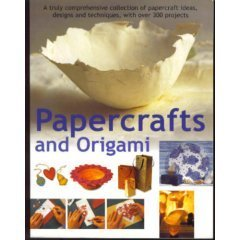 9780681645165: Papercrafts and Origami ~ A truly comprehensive collection of papercraft ideas, designs and techniques, with over 300 projects