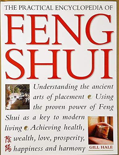 9780681646025: The Practical Encyclopedia of Feng Shui Understanding the Ancient Arts of Placement