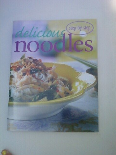 Delicious Noodles (Step-by-Step Confident Cooking)