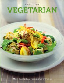 9780681657816: Great Tastes Vegetarian: More Than 120 Easy Recipes for Every Day