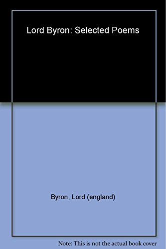 Lord Byron : Selected Poems: Lord Byron (George