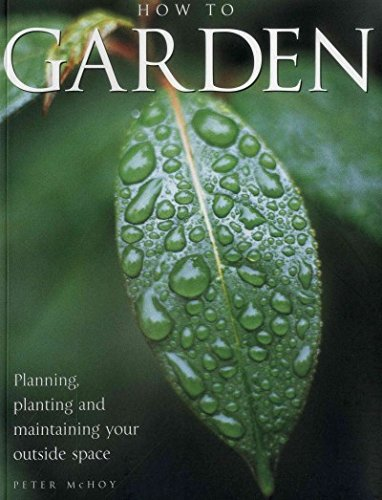 9780681891685: Gardening Success: A Comprehensive step-by-step guide to creating and maintaining the perfect garden