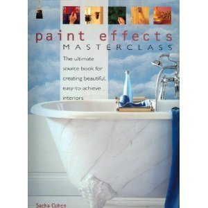 9780681891739: Paint Effects Masterclass: The Ultimate Source Book for Creating Beautiful, Easy-to-Achieve Interiors