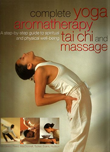 9780681923836: Complete Yoga Aromatherapy, Tai Chi and Massage by Carol McGilvery, Jimi Reed, Michele MacDonnell, Paul Tucker, (2003) Paperback