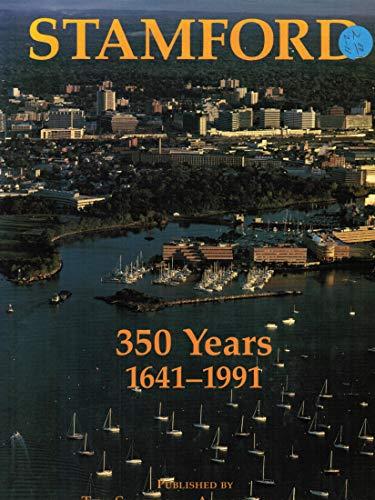9780681929982: Stamford, 350 years, 1641-1991