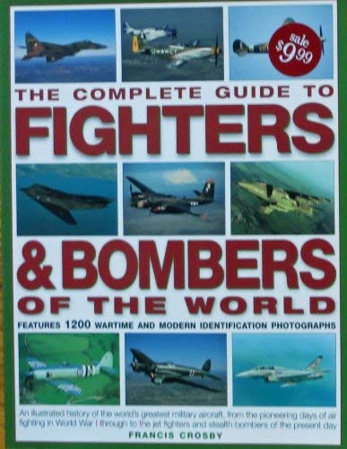 9780681949997: The Complete Guide to Fighters & Bombers of the World