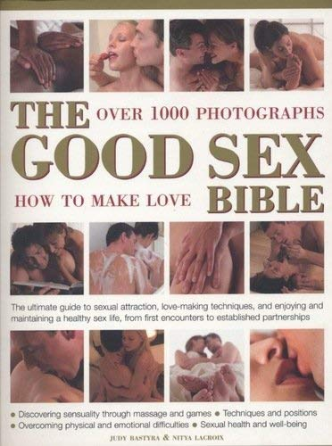 9780681950016: The Good Sex Bible - Over 1000 Photographs - How to Make Love Paperback