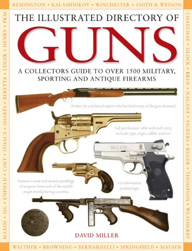 9780681958500: The Illustrated Directory of Guns: A Collector's Guide to Over 1500 Military, Sporting and Antique Firearms