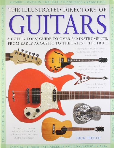 9780681958517: The Illustrated Directory of Guitars: A Collector's Guide to Over 300 Instruments, From Early Acoustic to the Latest Electrics