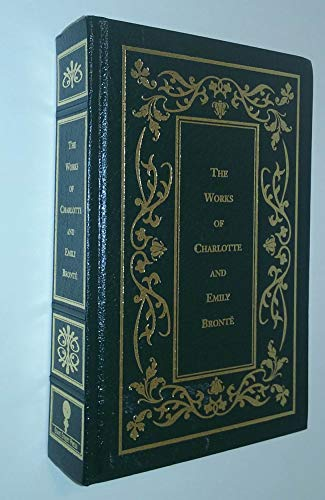 The Works of CHARLOTTE AND EMILY BRONTE: Bronte, Charlotte; Bronte,