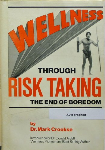 9780682402491: Achieving Wellness Through Risk Taking: The End of Boredom