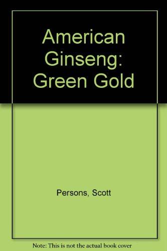 9780682402910: American Ginseng: Green Gold