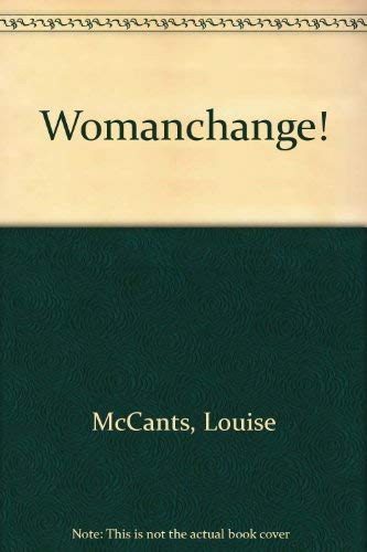 Womanchange! Choosing What's Best for You: McCants, Louise Spears