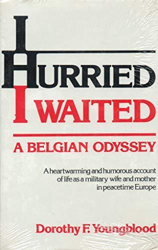 9780682403238: I hurried, I waited: A Belgian odyssey