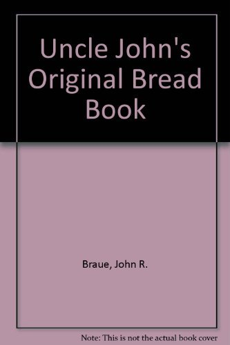 9780682468763: Uncle John's Original Bread Book