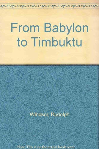 9780682469371: From Babylon to Timbuktu