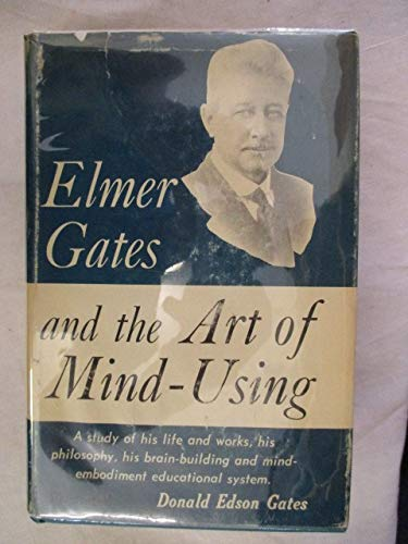 9780682469944: Elmer Gates and the art of mind-using