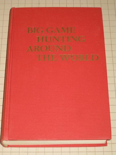 Big Game Hunting Around the World