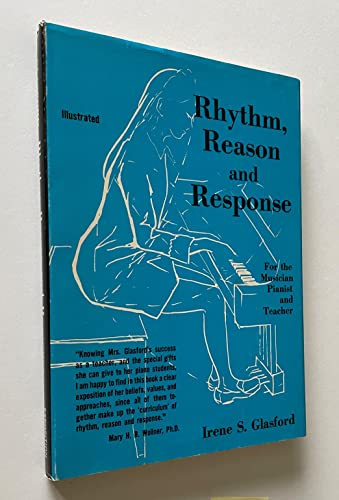 9780682471138: Rhythm, reason and response,: For the musician, pianist and teacher (An Exposition-university book)