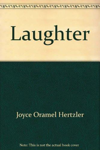 Laughter: A Socio-Scientific Analysis: Hertzler, Joyce Oramel