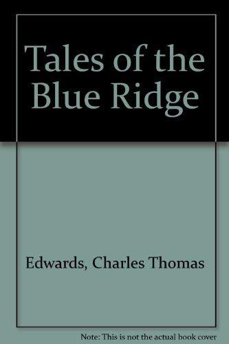 Tales of the Blue Ridge: Edwards, Charles Thomas
