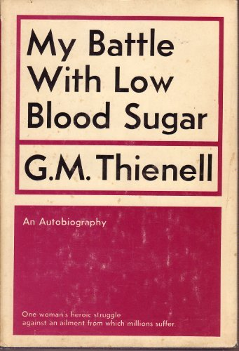 9780682471985: My Battle With Low Blood Sugar
