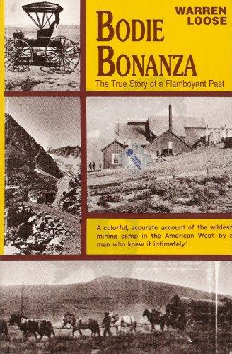 Bodie Bonanza: The True Story of a: Loose, Warren
