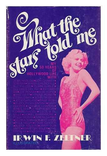 9780682472906: What the stars told me;: Hollywood in its heyday (An Exposition-banner book)