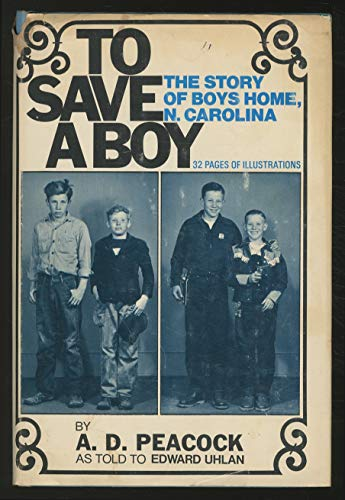 9780682473132: To save a boy;: The story of Boys Home, North Carolina, (An Exposition-banner book)