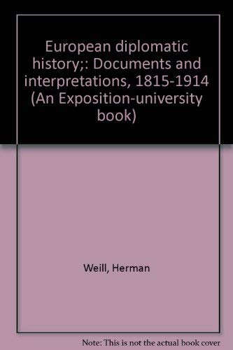 European Diplomatic History 1815-1914: Documents and Interpretations, Edited, With Original ...