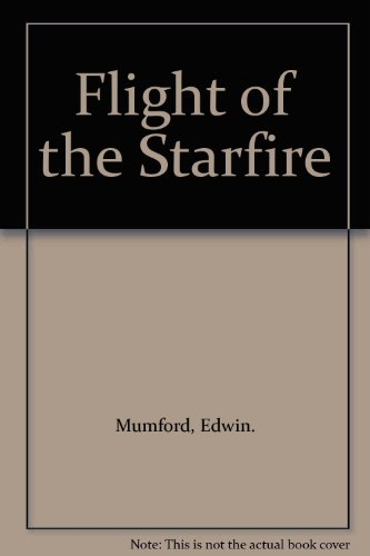 FLIGHT OF THE STARFIRE: Mumford, Edwin.