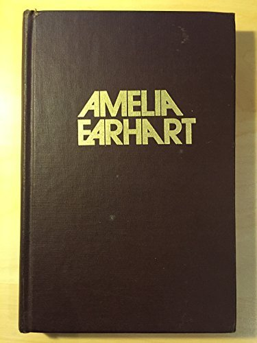 9780682474474: Amelia Earhart; The Myth and the Reality ... (An Exposition-banner book)