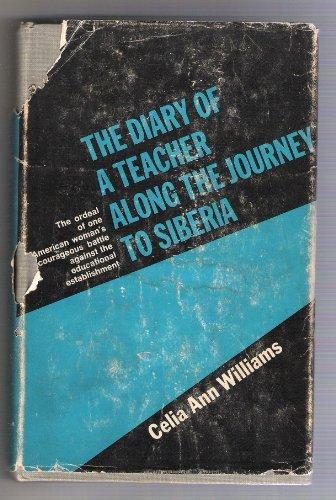 The Diary of a Teacher Along the: Celia Ann Williams