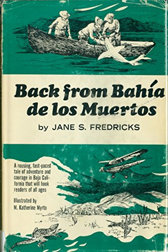 Back from Bahia De Los Muertos: Fredricks, Jane S.