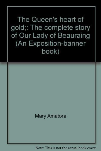 9780682474801: The Queen's heart of gold;: The complete story of Our Lady of Beauraing (An Exposition-banner book)