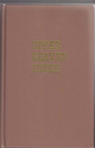 9780682475020: Upper Beaver Creek: Pioneer life in Colorado (An Exposition-Lochinvar book)