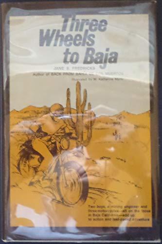 Three Wheels to Baja: Fredricks, Jane S.