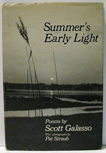 Summer's Early Light: Poems.: Galasso, Scott. Photographs by Pat Straub and the author.
