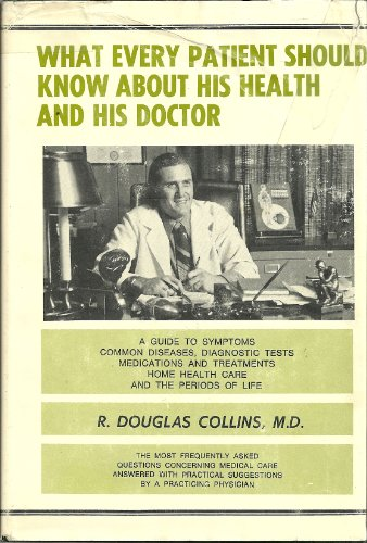 9780682477369: What every patient should know about his health and his doctor;: A guide to symptoms, common diseases, diagnostic tests, medications and treatments, ... periods of life (An Exposition-banner book)