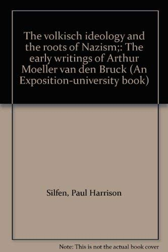 9780682477864: The volkisch ideology and the roots of Nazism;: The early writings of Arthur Moeller van den Bruck (An Exposition-university book)
